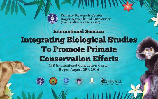 International Seminar_Integrating Biological Studies to Promote Primate Consrevation Efforts