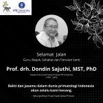Selamat Jalan Prof. Drh. Dondin Sajuthi, PhD
